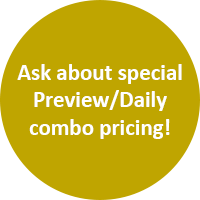 Ask about special Preview/Daily combo pricing!